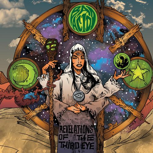 Bad Acid - Revelations Of The Third Eye [Digipak]