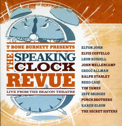 T Bone Burnett - T-Bone Burnett Presents: The Speaking Clock Revue