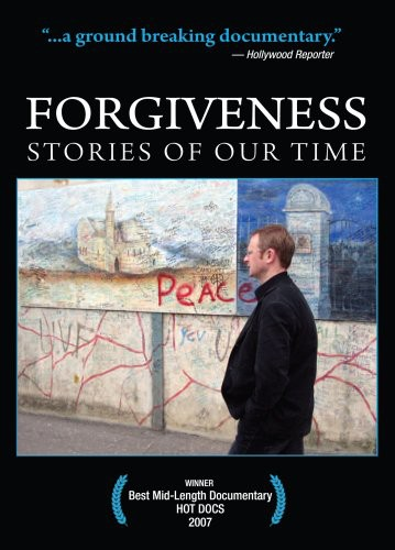 Forgiveness: Stories of Our Time