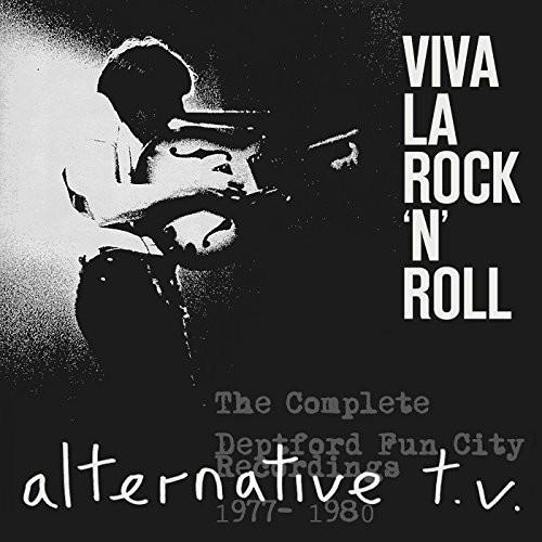 Alternative Tv - Viva La Rock 'N' Roll:Complete Deptford Fun City