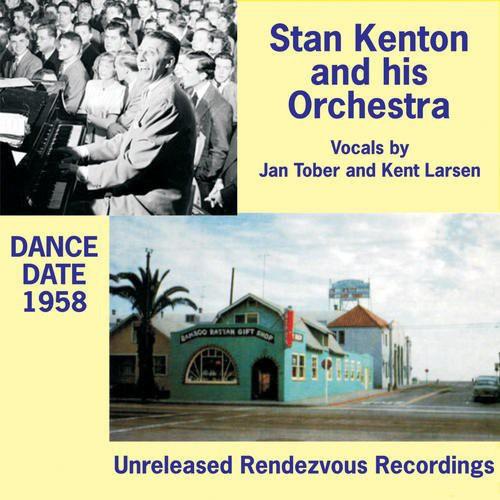 Stan Kenton & His Orchestra - Dance Date 1958