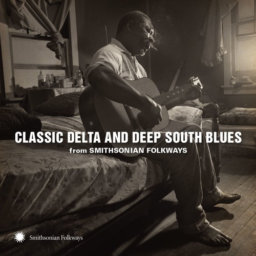 Classic Delta And Deep South Blues From / Various - Classic Delta and Deep South Blues from Smithsonian Folkways