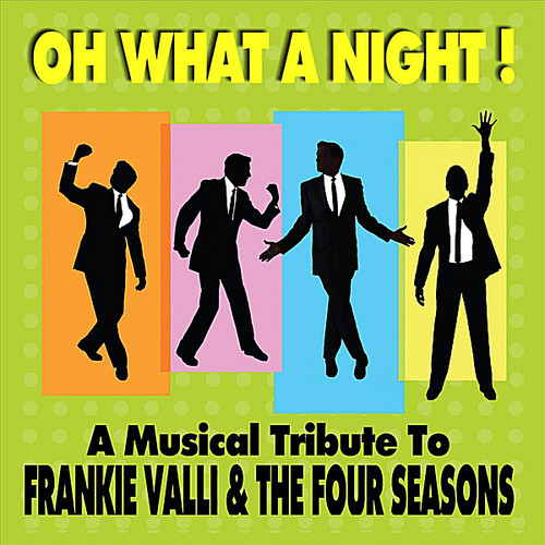 Musical Tribute to Frankie Valli & the 4 Seasons