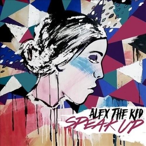 Alex the Kid - Speak Up