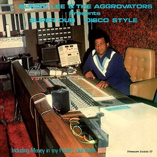 Bunny Lee / Aggrovators - Super Dub Disco Style