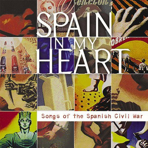 Spain In My Heart: Songs Of The Spanish Civil War