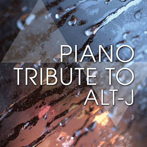 Piano Tribute to Alt-J