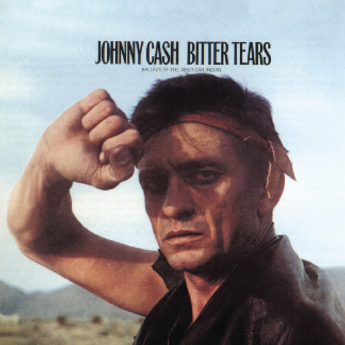Johnny Cash-Bitter Tears: Ballads of the American Indian