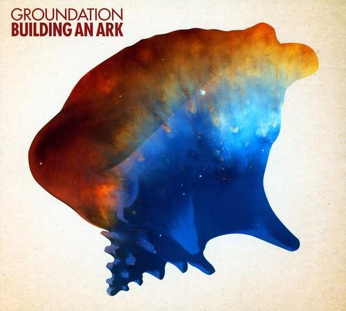 Groundation - Building An Ark [Import]