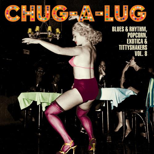 Chug-A-Lug: Blues & Rhythm Popcorn Exotic 8