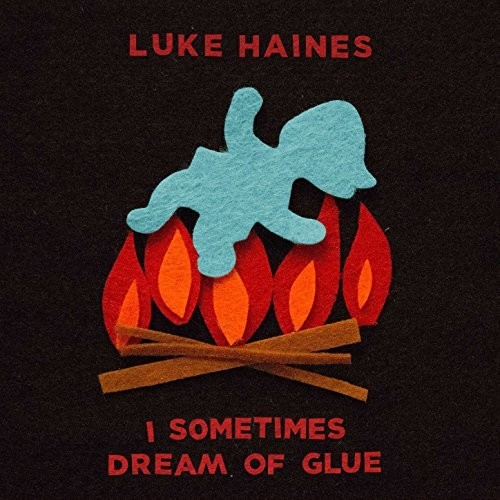 Luke Haines - I Sometimes Dream Of Glue [Import]