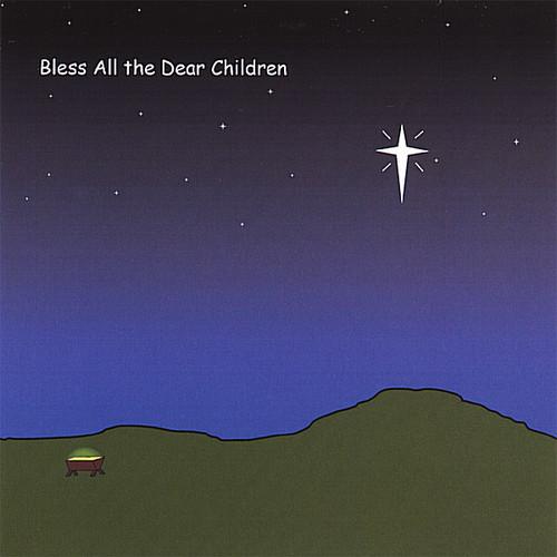Bless All the Dear Children