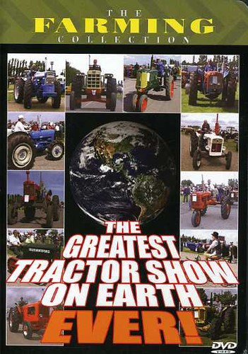 The Greatest Tractor Show on Earth Ever