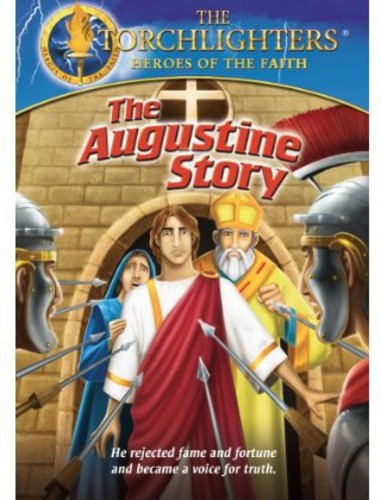Torchlighters-Augustine Story