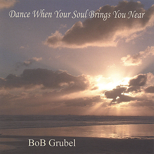 Dance When Your Soul Brings You Near