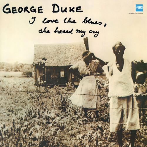 George Duke - I Love The Blues / She Heard My Cry