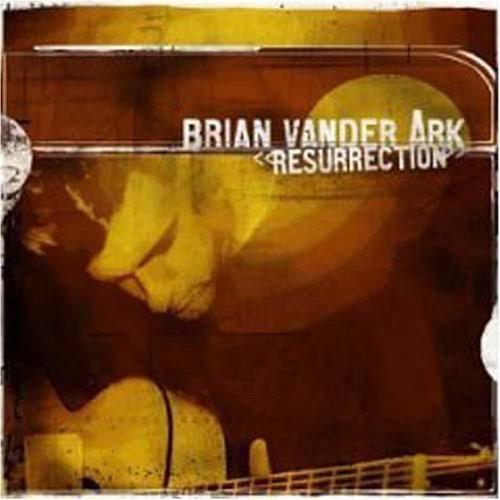 Brian Vander Ark - Resurrection