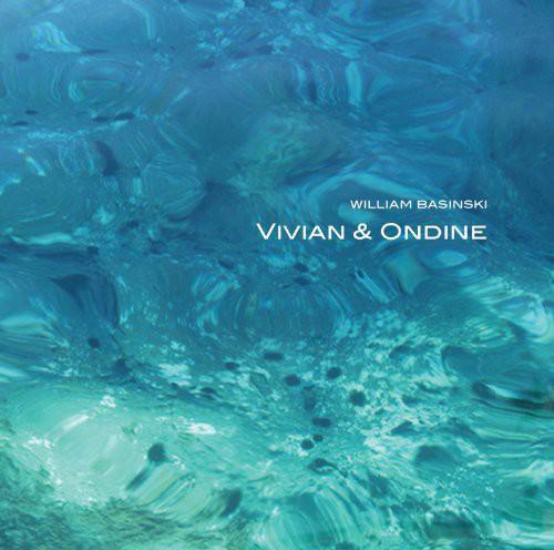 William Basinski - Vivian & Ondine