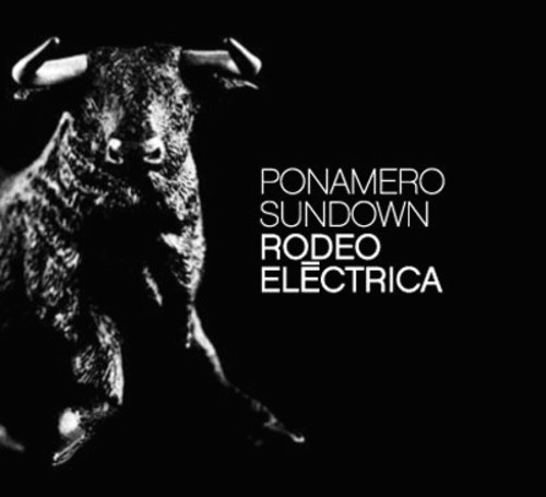 Ponamero Sundown - Rodeo Eltctrica