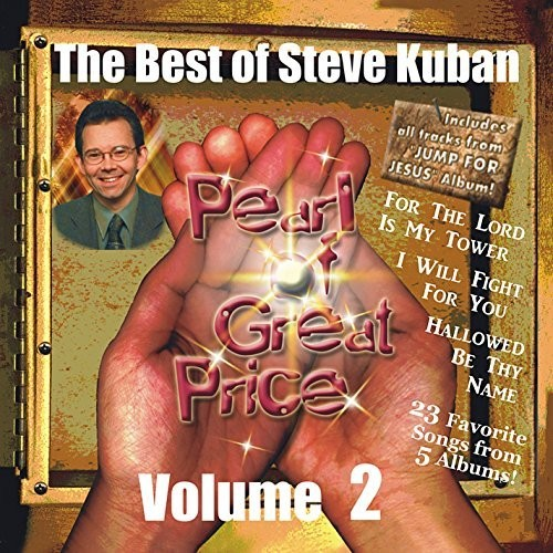 The Best Of Steve Kuban, Vol. 2 (Pearl Of Great Price, Vol. 2)