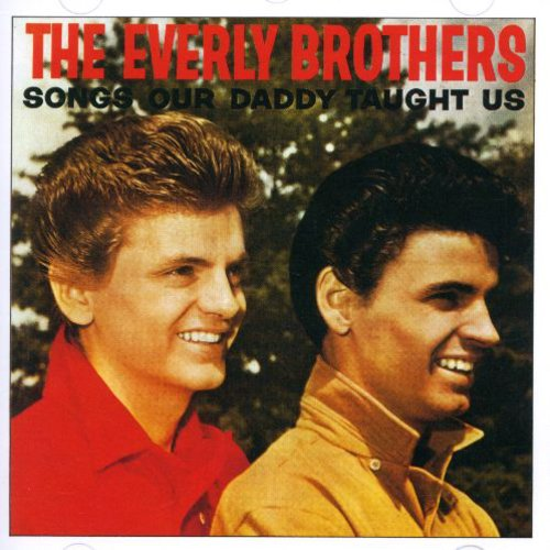 Everly Brothers - Songs Our Daddy Taught Us [Import]