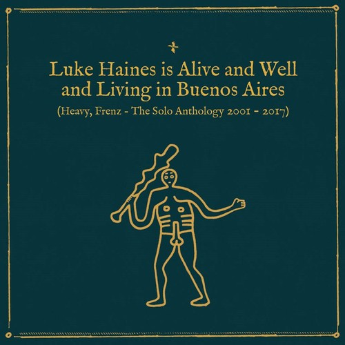 Luke Haines - Is Alive & Well & Living In Buenos Aires: Heavy Frenz The SoloAnthology 2001-2017