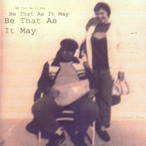 Be That As It May