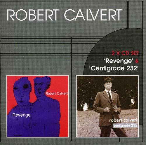 Robert Calvert - Revenge/Centigrade 232 [Import]