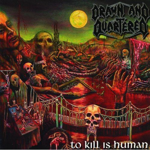 Drawn & Quartered - To Kill Is Human