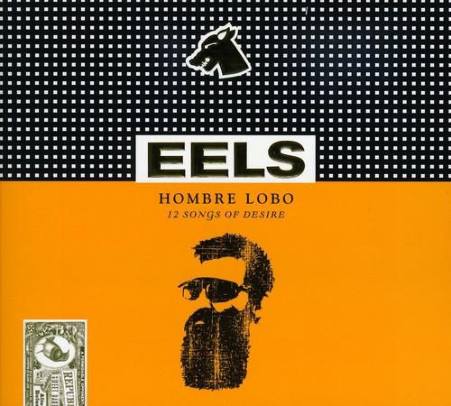 Eels - Hombre Lobo: 12 Songs Of Desire [Digipak] [Enhanced]