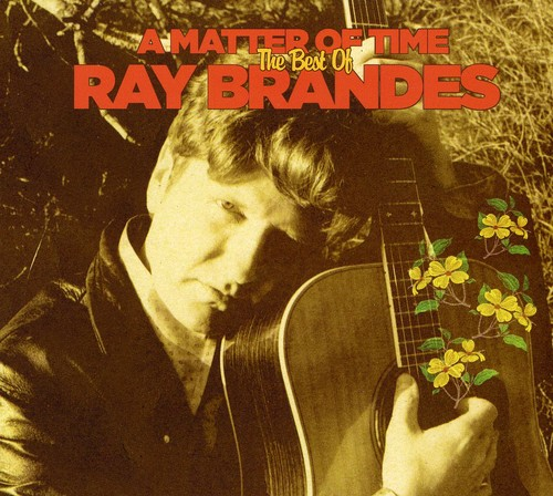 Matter of Time: The Best of Ray Brandes