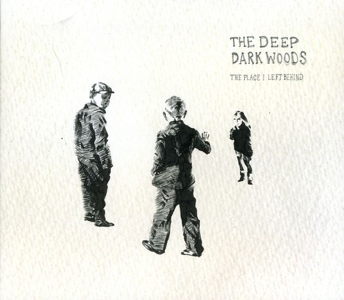 The Deep Dark Woods - Place I Left Behind [Digipak]