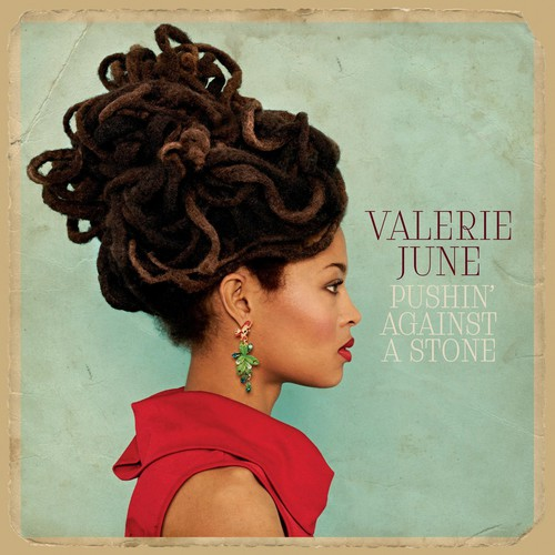 Valerie June - Pushin Against a Stone