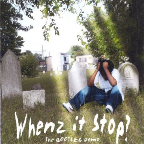 Whenz It Stop