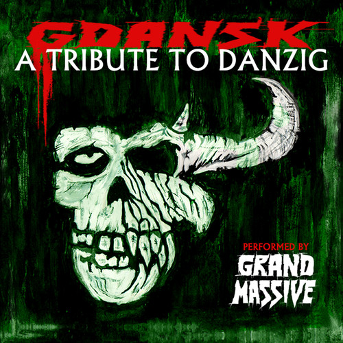 Gdansk - Tribute To Danzig Played By Grand Massive - Gdansk - Tribute To Danzig Played By Grand Massive