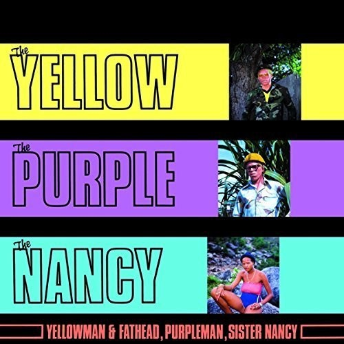 Yellowman / Fathead / Purple - Yellow The Purple & The Nancy