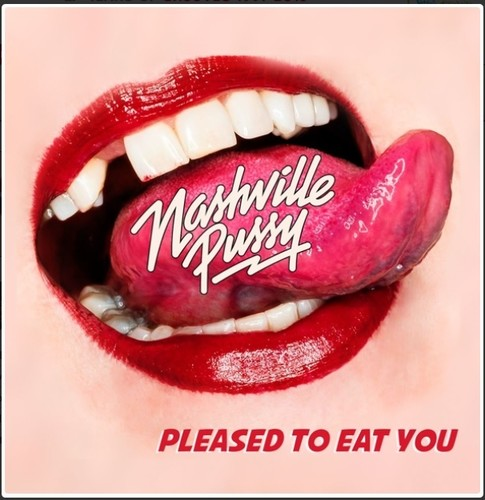 Nashville Pussy - Pleased To Eat You [LP]