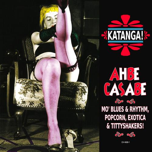 Katanga Ahbe Casabe: Exotic Blues & Rhythm /  Var