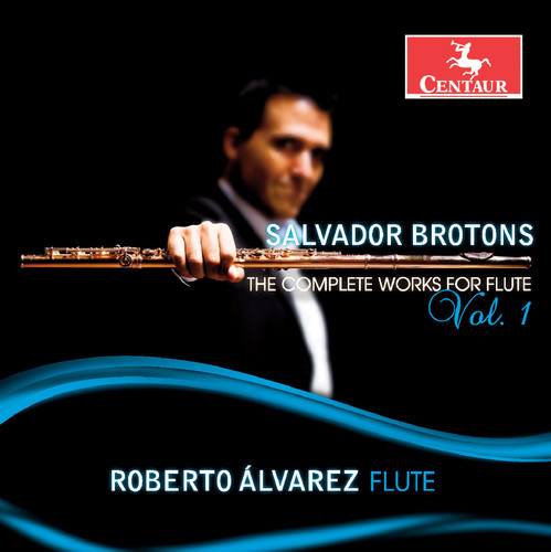 Salvador Brotons: The Complete Works for Flute, Vol. 1