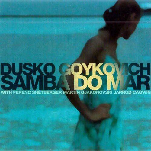 Dusko Gojkovic - Samba Do Mar