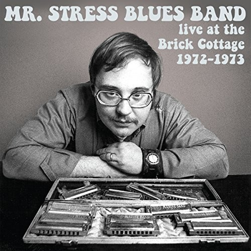 Mr Stress Blues Band - Live At The Brick Cottage 1972-73