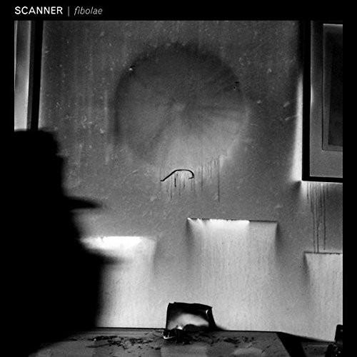 Scanner - Fibolae (Uk)