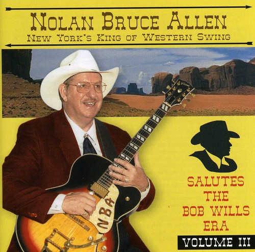 Nolan Bruce Allen Salutes The Bob Wills Era, Vol. III