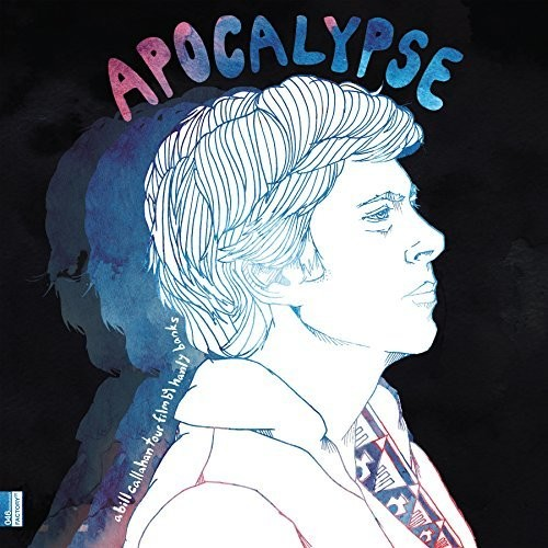 Bill Callahan - Apocalypse: A Bill Callahan Tour Film By Hanley Banks