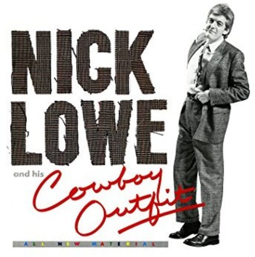 Nick Lowe - Nick Lowe And His Cowboy Outfit [Digipak]