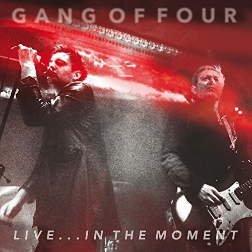 Gang Of Four - Live In The Moment