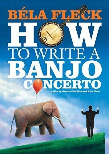 - Bela Fleck: How To Write A Banjo Concerto / (Ws)