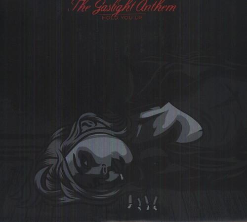 The Gaslight Anthem - Hold You Up