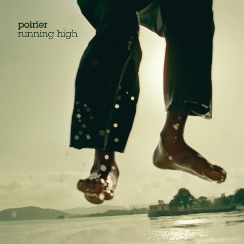 Poirier - Running High