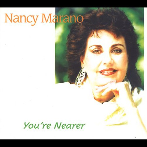 Marano, Nancy : You're Nearer